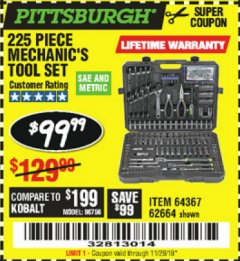 Harbor Freight Coupon 225 PIECE MECHANIC'S TOOL KIT Lot No. 64367/62664 Expired: 11/26/19 - $99.99