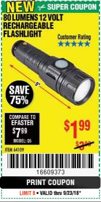Harbor Freight Coupon 80 LUMENS 12 VOLT RECHARGEABLE FLASHLIGHT Lot No. 64109 Expired: 9/23/18 - $1.99