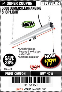Harbor Freight Coupon BRAUN 5000 LUMENS LED HANGING SHOP LIGHT Lot No. 64410 Expired: 10/31/18 - $19.99