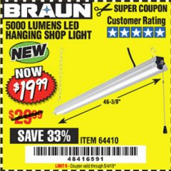 Harbor Freight Coupon BRAUN 5000 LUMENS LED HANGING SHOP LIGHT Lot No. 64410 Expired: 5/4/19 - $19.99