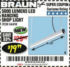 Harbor Freight Coupon BRAUN 5000 LUMENS LED HANGING SHOP LIGHT Lot No. 64410 Expired: 6/3/19 - $19.99