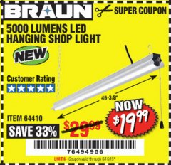 Harbor Freight Coupon BRAUN 5000 LUMENS LED HANGING SHOP LIGHT Lot No. 64410 EXPIRES: 6/16/19 - $19.99