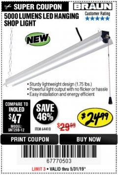 Harbor Freight Coupon BRAUN 5000 LUMENS LED HANGING SHOP LIGHT Lot No. 64410 Expired: 5/31/19 - $24.99