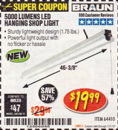 Harbor Freight Coupon BRAUN 5000 LUMENS LED HANGING SHOP LIGHT Lot No. 64410 Expired: 7/31/19 - $19.99