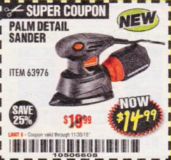 Harbor Freight Coupon WARRIOR PALM DETAIL SANDER Lot No. 63976 Expired: 11/30/18 - $14.99