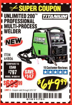 Harbor Freight Coupon TITANIUM UNLIMITED 200 PROFESSIONAL MULTIPROCESS WELDER Lot No. 64806 Expired: 3/31/19 - $649.99