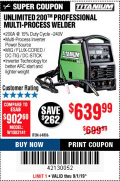 Harbor Freight Coupon TITANIUM UNLIMITED 200 PROFESSIONAL MULTIPROCESS WELDER Lot No. 64806 Expired: 9/1/19 - $639.99