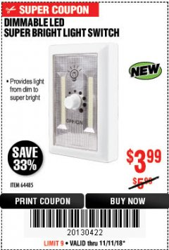 Harbor Freight Coupon DIMMABLE LED SUPER BRIGHT LIGHT SWITCH Lot No. 64485 Expired: 11/11/18 - $3.99