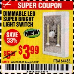 Harbor Freight Coupon DIMMABLE LED SUPER BRIGHT LIGHT SWITCH Lot No. 64485 Expired: 1/1/19 - $3.99