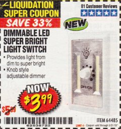 Harbor Freight Coupon DIMMABLE LED SUPER BRIGHT LIGHT SWITCH Lot No. 64485 Valid Thru: 5/31/19 - $3.99
