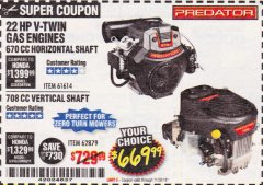 Harbor Freight Coupon 22 HP V-TWIN GAS ENGINES - 670 CC HORIZONTAL SHAFT OR 708 CC VERTICAL SHAFT Lot No. 61614 / 62879 Expired: 11/30/18 - $669.99