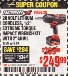 "Harbor Freight Coupon EARTHQUAKE XT 20 VOLT LITHIUM CORDLESS 1/2"" EXTREME TORQUE IMPACT WRENCH KIT WITH 2"" ANVIL Lot No. 64349 Expired: 12/31/18 - $249.99"