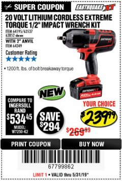 "Harbor Freight Coupon EARTHQUAKE XT 20 VOLT LITHIUM CORDLESS 1/2"" EXTREME TORQUE IMPACT WRENCH KIT WITH 2"" ANVIL Lot No. 64349 EXPIRES: 5/31/19 - $239.99"