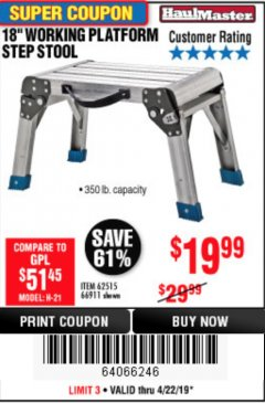 "Harbor Freight Coupon 18"" WORKING PLATFORM STEP STOOL Lot No. 62515/66911 Expired: 4/23/19 - $19.99"