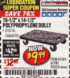 "Harbor Freight Coupon 19-1/2"" X 14-1/2"" POLYPROPYLENE DOLLY Lot No. 61164/61781/95353 EXPIRES: 5/31/19 - $9.99"