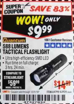 Harbor Freight Coupon QUANTUM 588 LUMENS TACTICAL FLASHLIGHT Lot No. 64799/63934 Expired: 12/31/18 - $9.99