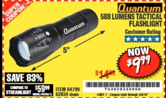Harbor Freight Coupon QUANTUM 588 LUMENS TACTICAL FLASHLIGHT Lot No. 64799/63934 Expired: 4/5/19 - $9.99