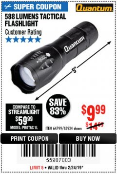 Harbor Freight Coupon QUANTUM 588 LUMENS TACTICAL FLASHLIGHT Lot No. 64799/63934 Expired: 2/24/19 - $9.99