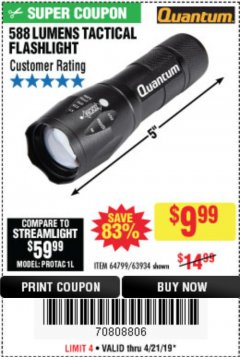 Harbor Freight Coupon QUANTUM 588 LUMENS TACTICAL FLASHLIGHT Lot No. 64799/63934 Expired: 4/21/19 - $9.99
