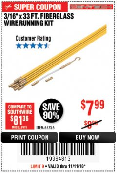 "Harbor Freight Coupon CEN-TECH 3/16""X33FT. FIBERGLASS WIRE RUNNING KIT Lot No. 65326 Expired: 11/11/18 - $7.99"