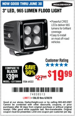 "Harbor Freight Coupon ROADSHOCK 965 LUMENS 3"" FLOOD LIGHT OR 1050 LUMENS 3"" SPOT LIGHT Lot No. 64322/64323 EXPIRES: 6/30/20 - $19.99"