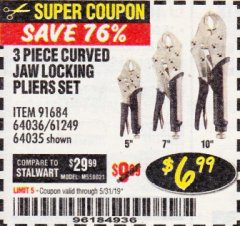 Harbor Freight Coupon 3 PIECE CURVED JAW LOCKING PLIERS SET Lot No. 91684/69341/61249/64035/64036 EXPIRES: 5/31/19 - $6.99