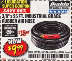 "Harbor Freight Coupon 3/8""X25FT. INDUSTRIAL GRADE RUBBER AIR HOSE Lot No. 61936,62885,62889 EXPIRES: 5/31/19 - $9.99"