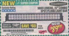 "Harbor Freight Coupon ROADSHOCK 22"" SPOT/FLOOD COMBO 3800 LUMENS Lot No. 64320 Expired: 4/13/19 - $89.99"
