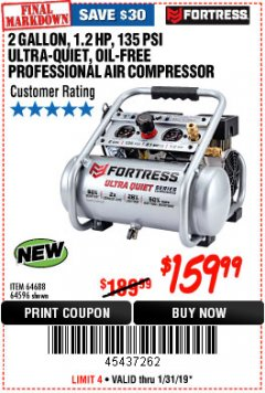 Harbor Freight Coupon FORTRESS 2 GALLON, 1.2 HP, 135 PSI ULTRA-QUIET, OIL-FREE PROFESSIONAL AIR COMPRESSOR Lot No. 64688/64596 Expired: 1/31/19 - $159.99