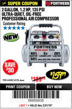 Harbor Freight Coupon FORTRESS 2 GALLON, 1.2 HP, 135 PSI ULTRA-QUIET, OIL-FREE PROFESSIONAL AIR COMPRESSOR Lot No. 64688/64596 Expired: 3/31/19 - $159.99