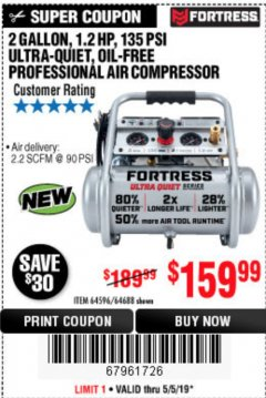 Harbor Freight Coupon FORTRESS 2 GALLON, 1.2 HP, 135 PSI ULTRA-QUIET, OIL-FREE PROFESSIONAL AIR COMPRESSOR Lot No. 64688/64596 Expired: 5/5/19 - $159.99