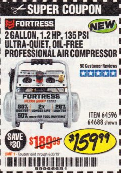 Harbor Freight Coupon FORTRESS 2 GALLON, 1.2 HP, 135 PSI ULTRA-QUIET, OIL-FREE PROFESSIONAL AIR COMPRESSOR Lot No. 64688/64596 Expired: 6/30/19 - $159.99
