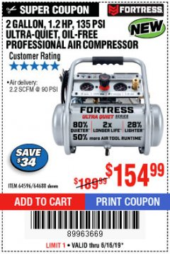 Harbor Freight Coupon FORTRESS 2 GALLON, 1.2 HP, 135 PSI ULTRA-QUIET, OIL-FREE PROFESSIONAL AIR COMPRESSOR Lot No. 64688/64596 Expired: 6/16/19 - $154.99