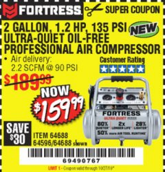 Harbor Freight Coupon FORTRESS 2 GALLON, 1.2 HP, 135 PSI ULTRA-QUIET, OIL-FREE PROFESSIONAL AIR COMPRESSOR Lot No. 64688/64596 Expired: 10/27/19 - $159.99