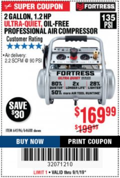 Harbor Freight Coupon FORTRESS 2 GALLON, 1.2 HP, 135 PSI ULTRA-QUIET, OIL-FREE PROFESSIONAL AIR COMPRESSOR Lot No. 64688/64596 Expired: 9/1/19 - $169.99