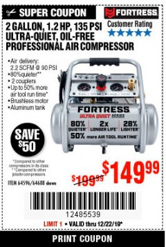 Harbor Freight Coupon FORTRESS 2 GALLON, 1.2 HP, 135 PSI ULTRA-QUIET, OIL-FREE PROFESSIONAL AIR COMPRESSOR Lot No. 64688/64596 Expired: 12/22/19 - $149.99