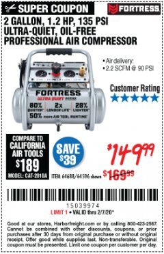Harbor Freight Coupon FORTRESS 2 GALLON, 1.2 HP, 135 PSI ULTRA-QUIET, OIL-FREE PROFESSIONAL AIR COMPRESSOR Lot No. 64688/64596 Expired: 2/7/20 - $149.99