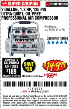 Harbor Freight Coupon FORTRESS 2 GALLON, 1.2 HP, 135 PSI ULTRA-QUIET, OIL-FREE PROFESSIONAL AIR COMPRESSOR Lot No. 64688/64596 Expired: 2/29/20 - $149.99