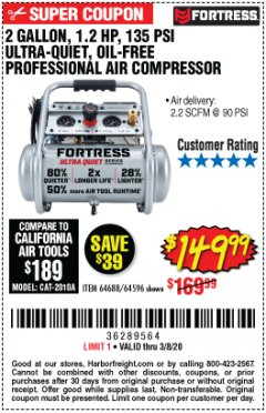 Harbor Freight Coupon FORTRESS 2 GALLON, 1.2 HP, 135 PSI ULTRA-QUIET, OIL-FREE PROFESSIONAL AIR COMPRESSOR Lot No. 64688/64596 Expired: 3/8/20 - $149.99