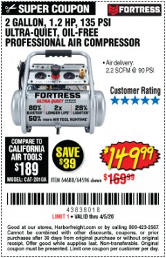 Harbor Freight Coupon FORTRESS 2 GALLON, 1.2 HP, 135 PSI ULTRA-QUIET, OIL-FREE PROFESSIONAL AIR COMPRESSOR Lot No. 64688/64596 Valid: 2/26/20 - 4/5/20 - $149.99