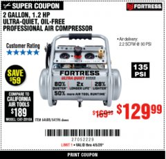 Harbor Freight Coupon FORTRESS 2 GALLON, 1.2 HP, 135 PSI ULTRA-QUIET, OIL-FREE PROFESSIONAL AIR COMPRESSOR Lot No. 64688/64596 Valid Thru: 4/5/20 - $129.99