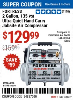 Harbor Freight Coupon FORTRESS 2 GALLON, 1.2 HP, 135 PSI ULTRA-QUIET, OIL-FREE PROFESSIONAL AIR COMPRESSOR Lot No. 64688/64596 Valid Thru: 1/28/21 - $129.99