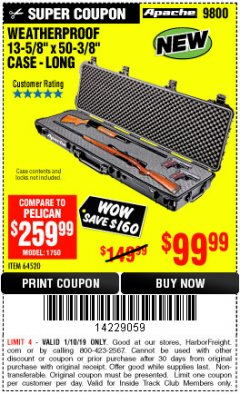 "Harbor Freight ITC Coupon APACHE 9800 WEATHERPROOF 13-1/2"" X 50-1/2"" CASE - LONG Lot No. 64520 Expired: 1/10/19 - $99.99"