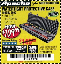 "Harbor Freight Coupon APACHE 9800 WEATHERPROOF 13-1/2"" X 50-1/2"" CASE - LONG Lot No. 64520 Valid Thru: 5/22/19 - $109.99"
