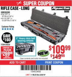 "Harbor Freight Coupon APACHE 9800 WEATHERPROOF 13-1/2"" X 50-1/2"" CASE - LONG Lot No. 64520 Expired: 6/30/19 - $109.99"