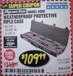 "Harbor Freight Coupon APACHE 9800 WEATHERPROOF 13-1/2"" X 50-1/2"" CASE - LONG Lot No. 64520 Expired: 8/31/19 - $109.99"