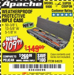 "Harbor Freight Coupon APACHE 9800 WEATHERPROOF 13-1/2"" X 50-1/2"" CASE - LONG Lot No. 64520 Expired: 11/9/19 - $109.99"