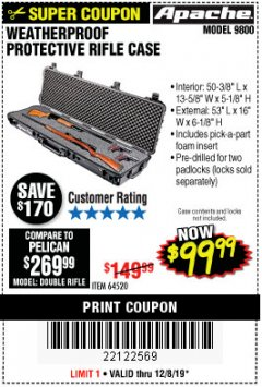 "Harbor Freight Coupon APACHE 9800 WEATHERPROOF 13-1/2"" X 50-1/2"" CASE - LONG Lot No. 64520 Expired: 12/8/19 - $99.99"