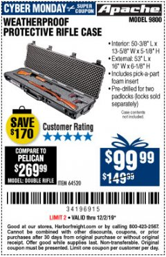 "Harbor Freight Coupon APACHE 9800 WEATHERPROOF 13-1/2"" X 50-1/2"" CASE - LONG Lot No. 64520 Expired: 12/2/19 - $99.99"