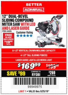 "Harbor Freight Coupon ADMIRAL 12"" DUAL-BEVEL SLIDING COMPOUND MITER SAW Lot No. 64686 Expired: 8/25/19 - $169.99"